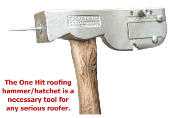 The One Hit roofing  hammer/hatchet is a  necessary tool for   any serious roofer.